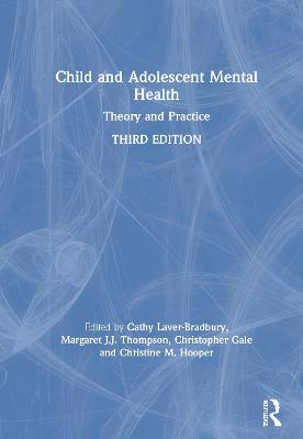 Child and Adolescent Mental Health: Theory and Practice book