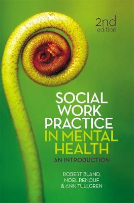 Social Work Practice in Mental Health: An introduction by Robert Bland