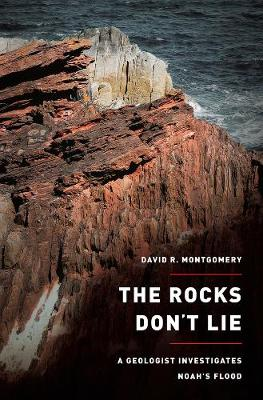 The Rocks Don't Lie by David R. Montgomery
