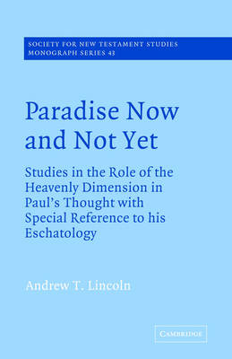 Paradise Now and Not Yet by Andrew T. Lincoln