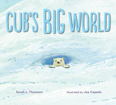 Cub's Big World by Sarah L Thomson