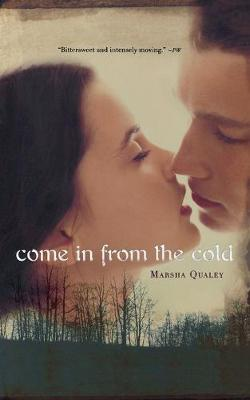 Come in from the Cold by Marsha Qualey