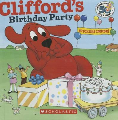 Clifford's Birthday Party by Norman Bridwell