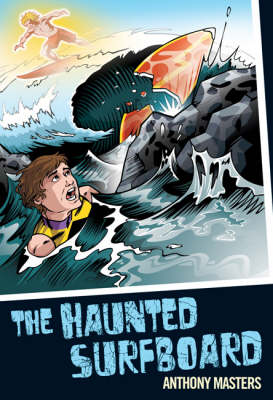 The Haunted Surfboard by Anthony Masters