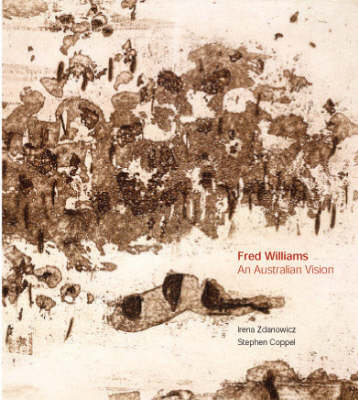 Williams, Fred: An Australian Vision by Irena Zdanowicz