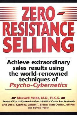 Zero Resistance Selling by Maxwell Maltz