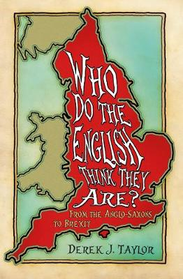 Who Do the English Think They Are? by Derek Taylor