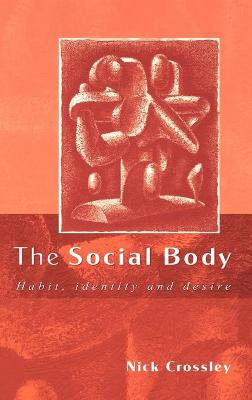 The Social Body by Nick Crossley