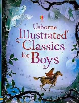 Usborne Illustrated Classics for Boys by Rachel Firth
