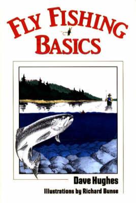 Fly Fishing Basics by Dave Hughes
