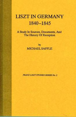Liszt In Germany, 1840-1845 book