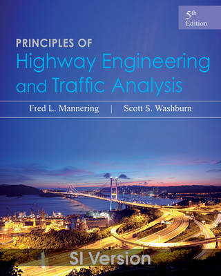 Principles of Highway Engineering and Traffic Analysis by Fred L. Mannering