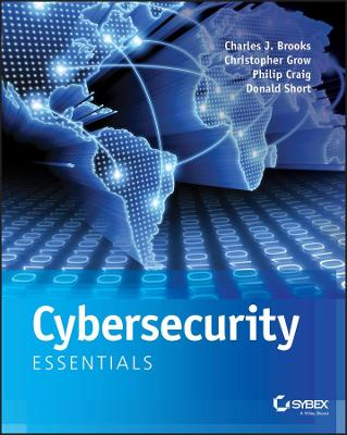 Cybersecurity Essentials by Charles J. Brooks