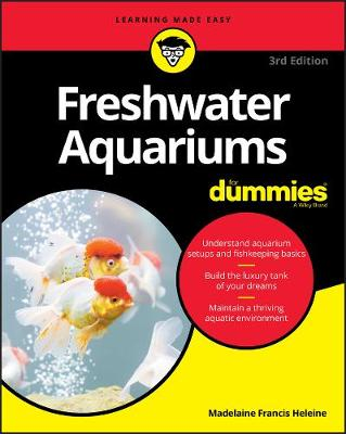 Freshwater Aquariums For Dummies by Madelaine Francis Heleine