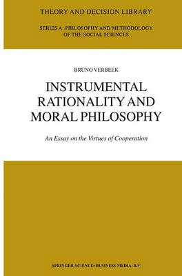Instrumental Rationality and Moral Philosophy by Bruno Verbeek