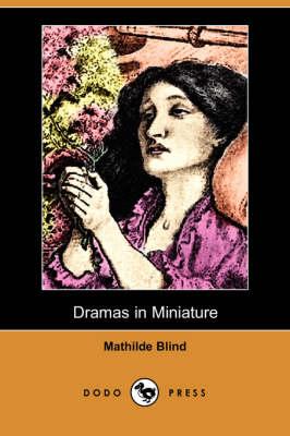 Dramas in Miniature (Dodo Press) book