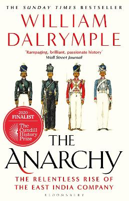 The Anarchy: The Relentless Rise of the East India Company by William Dalrymple