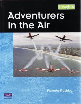 Insights: Adventurers in the Air by Pamela Rushby