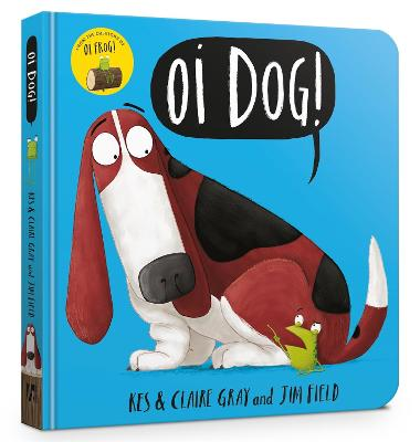 Oi Dog! Board Book by Jim Field