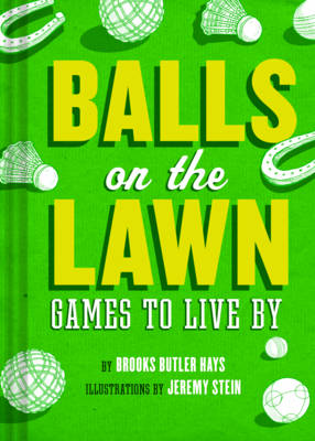 Balls on the Lawn by Brooke Butler Hayes