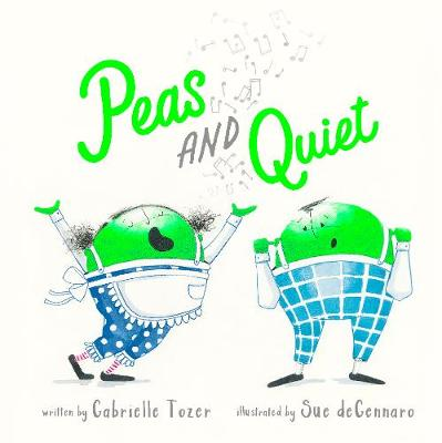 Peas and Quiet by Gabrielle Tozer