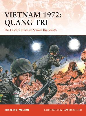 Vietnam 1972: Quang Tri: The Easter Offensive Strikes the South by Charles D. Melson