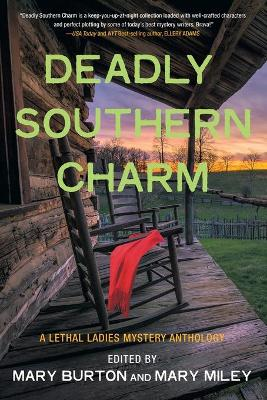 Deadly Southern Charm: A Lethal Ladies Mystery Anthology by Mary Burton