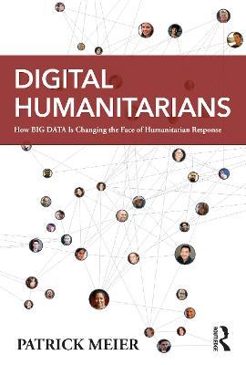 Digital Humanitarians by Patrick Meier