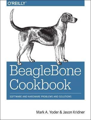 BeagleBone Cookbook by Mark A. Yoder