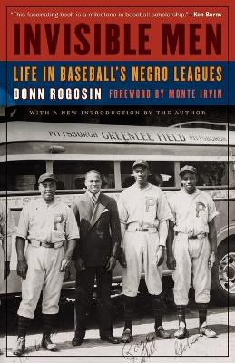 Invisible Men: Life in Baseball's Negro Leagues by Donn Rogosin