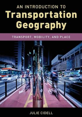 An Introduction to Transportation Geography: Transport, Mobility, and Place book