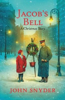 Jacob's Bell: A Christmas Story by John Snyder