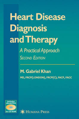 Heart Disease Diagnosis and Therapy: A Practical Approach by M. Gabriel Khan