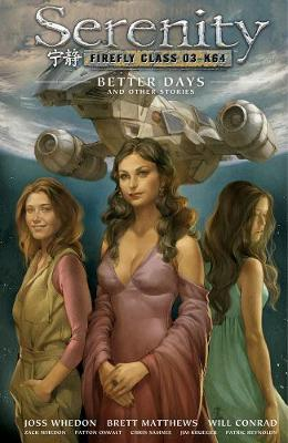 Serenity Volume 2: Better Days And Other Stories 2nd Edition by Will Conrad