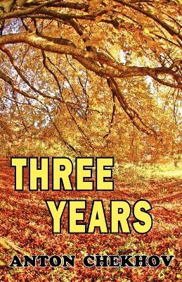 Three Years by Anton Chekhov