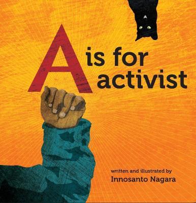 Is For Activist by Innosanto Nagara