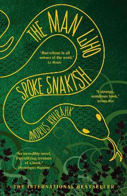 The Man Who Spoke Snakish by Andrus Kivirahk