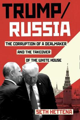 Trump / Russia by Seth Hettena