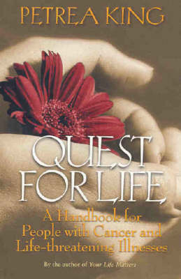 Quest For Life Illnesses by Petrea King