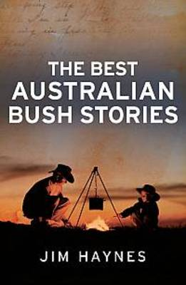 The Best Australian Bush Stories by Jim Haynes