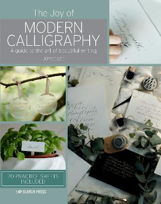 The Joy of Modern Calligraphy: A Guide to the Art of Beautiful Writing book