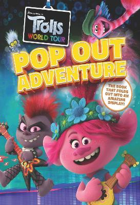Trolls World Tour Pop-Out Adventure: A brilliant book which folds out to make an amazing display! by Caroline Rowlands