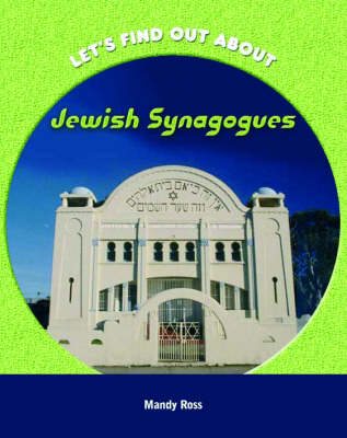 Lets Find out About: Jewish Synagogues by Mandy Ross