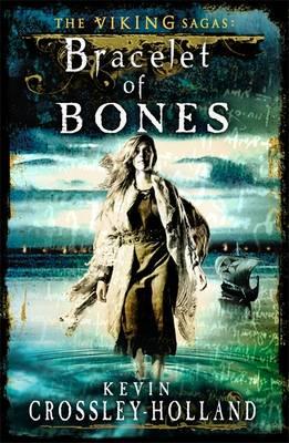 Bracelet of Bones by Kevin Crossley-Holland