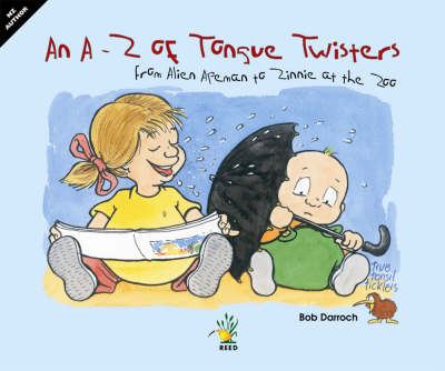 An A-Z of Tongue Twisters: From Alien Apeman to Zinnie at the Zoo by Bob Darroch