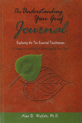 Understanding Your Grief Journal by Alan D. Wolfelt