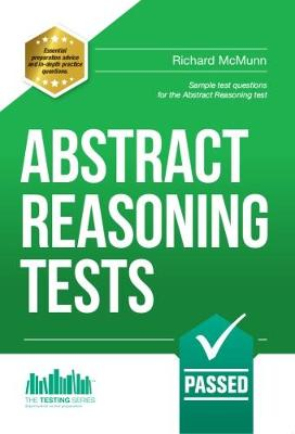 Abstract Reasoning Tests: Sample Test Questions and Answers for the Abstract Reasoning Tests by Richard McMunn