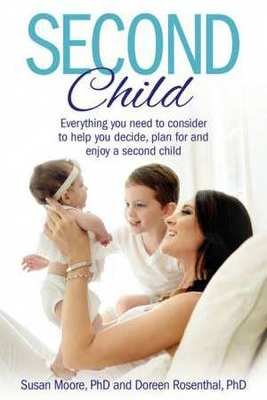 Second Child: Essential Information and Wisdom to Help You Decide, Plan and Enjoy. book