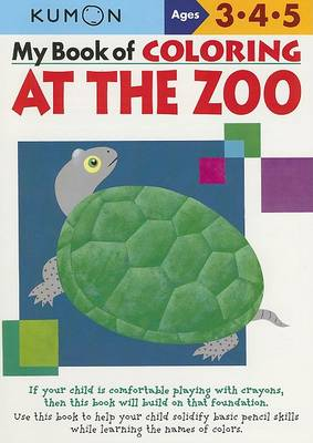 My Book of Coloring: At the Zoo by Kumon Publishing