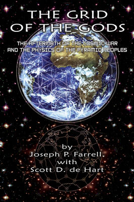 Grid of the Gods by Joseph P. Farrell
